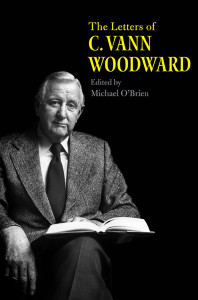 The Letters of C. Vann Woodward. Edited by Michael O'Brien